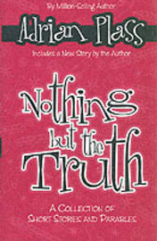 Nothing But the Truth: A Collection of Short Stories and Parables by Adrian Plass image