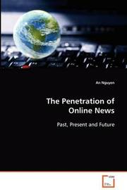 The Penetration of Online News by An Nguyen