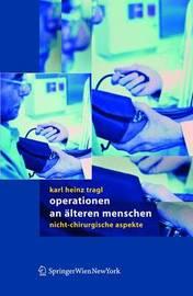 Operationen an Alteren Menschen: Nicht-Chirurgische Aspekte by Karl H Tragl