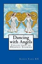 Dancing with Angels by MS Karen Sue Farr