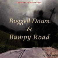 Bogged Down & Bumpy Road, Theatre of Truth(s) Series by Ella Joseph