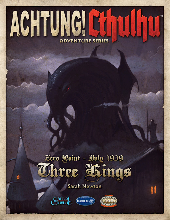 Achtung! Cthulhu RPG: Zero Point - Three Kings 1939 by Sarah Newton
