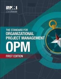 The Standard for Organizational Project Management (OPM) by Project Management Institute