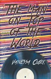 The Man on Top of the World by VANESSA CLARK
