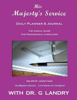 His Majesty's Service - Special Edition by Dr G Landry