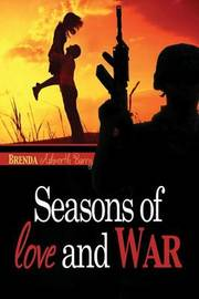 Seasons of Love and War by Brenda Ashworth Barry