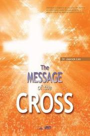 The Message of the Cross by Jaerock Lee