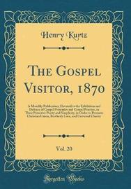 The Gospel Visitor, 1870, Vol. 20 by Henry Kurtz image