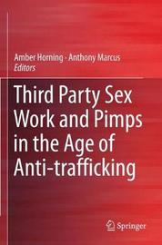 Third Party Sex Work and Pimps in the Age of Anti-trafficking
