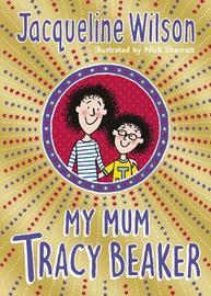 My Mum Tracy Beaker by Jacqueline Wilson image