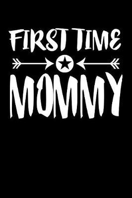 First Time Mommy by Marko Marcus