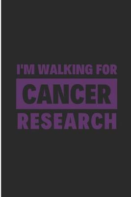 I'm Walking For Cancer Research by Debby Prints
