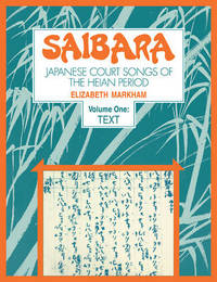 Saibara: Volume 1, Text: v. 1 by Elizabeth Markham image