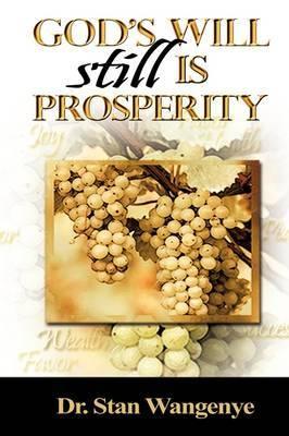 God's Will Still Is Prosperity! by Stan Wangenye image