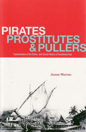 Pirates, Prostitutes and Pullers: Explorations in the Ethno- and Social History of Southeast Asia by James Warren image