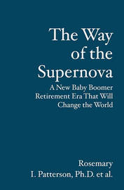 The Way of the Supernova by Rosemary I Patterson Phd