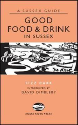Good Food and Drink in Sussex by Fizz Carr