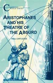 Aristophanes and His Theatre of the Absurd by Paul Cartledge image