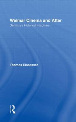 Weimar Cinema and After by Thomas Elsaesser