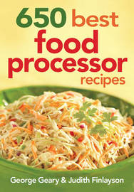650 Best Food Processor Recipes by George Geary