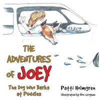 The Adventures of Joey, the Dog Who Barks at Puddles by Patti Holmgren image