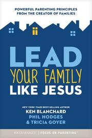 Lead Your Family Like Jesus by Ken Blanchard