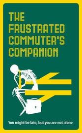 The Frustrated Commuter's Companion by Jonathan Swan