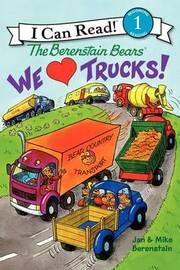 We Love Trucks! by Jan Berenstain