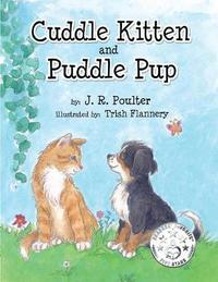 Cuddle Cuddle Kitten and Puddle Pup by J R Poulter