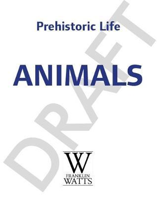 Prehistoric Life: Animals by Clare Hibbert