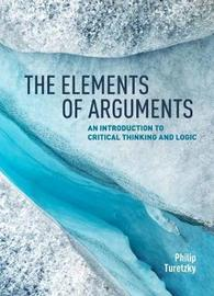 The Elements of Arguments by Phillip Turetzky