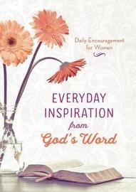 Everyday Inspiration from God's Word by Compiled by Barbour Staff