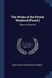 The Works of the Ettrick Shepherd [pseud.] by James Hogg image