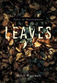 Leaves by Miles Wortman