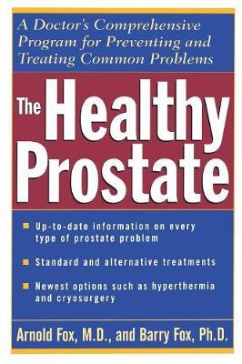 The Healthy Prostate by Arnold Fox