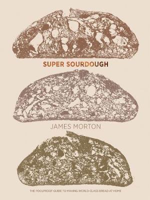 Super Sourdough by James Morton