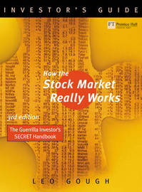 How the Stock Market Really Works: The Guerrilla Investor's Secret Handbook by Leo Gough image