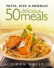 Pasta, Rice and Noodles - 50 delicious meals by Simon Holst