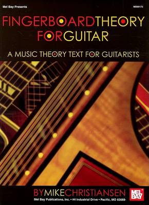 Fingerboard Theory for Guitar by Mike Christiansen