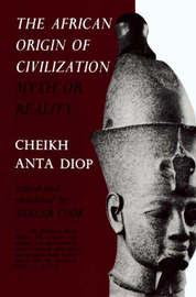 African Origin Of Civilization by Cheikh Anta Diop