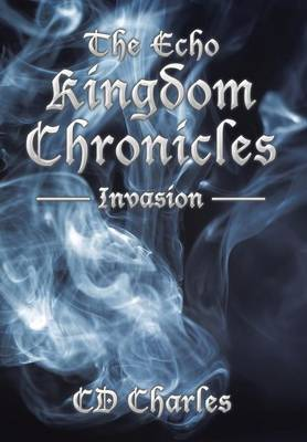 The Echo Kingdom Chronicles by CD Charles image