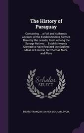 The History of Paraguay by Pierre Francois Xavier De Charlevoix image