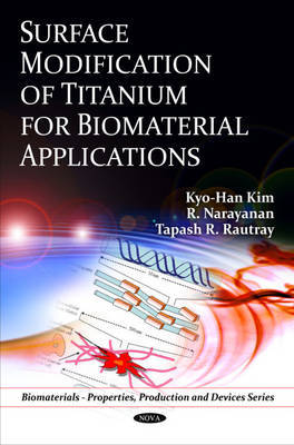 Surface Modification of Titanium for Biomaterial Applications by Kyo-Han Kim