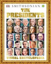 The Presidents Visual Encyclopedia by Philip Parker