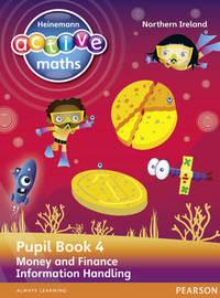 Heinemann Active Maths Northern Ireland - Key Stage 2 - Beyond Number - Pupil Book 4 - Money and Finance & Information Handling by Lynda Keith