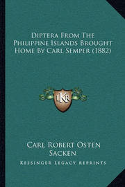Diptera from the Philippine Islands Brought Home by Carl Semper (1882) by Carl Robert Osten-Sacken