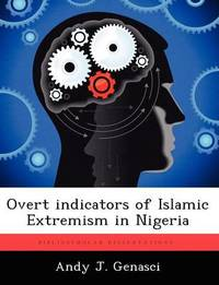 Overt Indicators of Islamic Extremism in Nigeria by Andy J Genasci