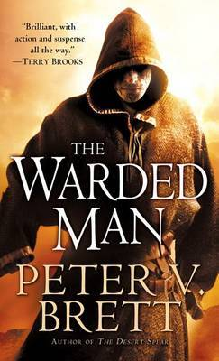 The Warded Man (aka The Painted Man - Demon Trilogy #1) by Peter V Brett