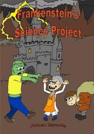 Frankenstein's Science Project by Norman Marcotte