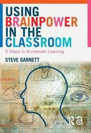 Using Brainpower in the Classroom by Steve Garnett image